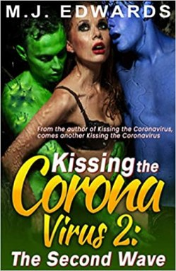 Image is the cover art for Kissing the Coronavirus two. It includes a well-muscled green man covered in COVID-like spike proteins. An equally muscled blue man. And a woman in the middle being ravaged by these mutant men.